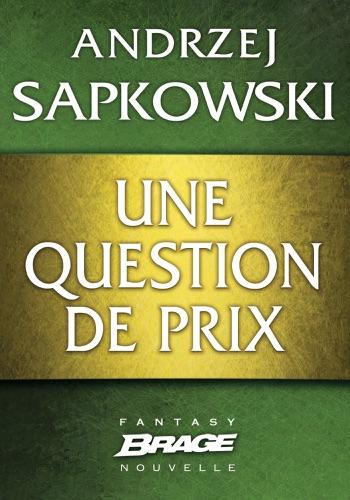 Andrzej Sapkowski - Une question de prix