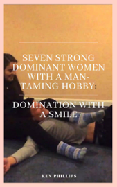 Seven Strong, Dominant Women With a Man-Taming Hobby: