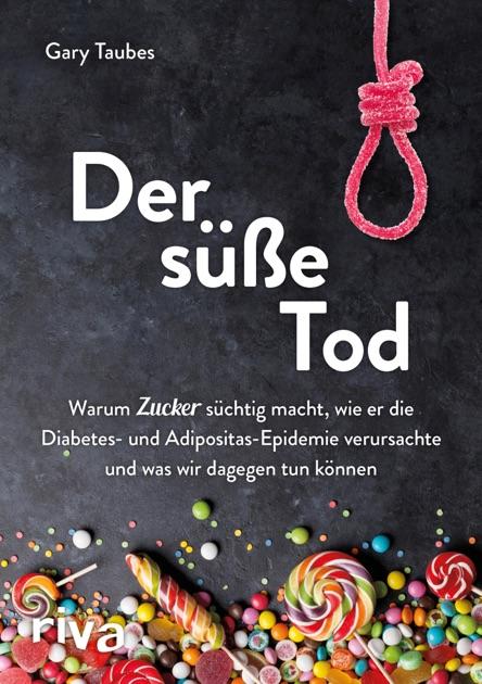 Der Süße Tod By Gary Taubes On Apple Books