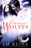 Of Wings and Wolves (The Cain Chronicles, #6)