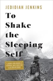 To Shake the Sleeping Self read online