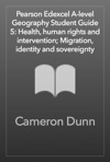 Edexcel A-level Geography Student Guide 5 Health Human Rights And Intervention Migration Identity And Sovereignty
