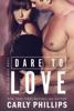 Carly Phillips - Dare to Love ilustración