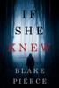 Blake Pierce - If She Knew (A Kate Wise Mystery—Book 1)  artwork