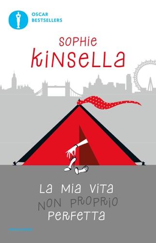Sophie Kinsella - La mia vita non proprio perfetta