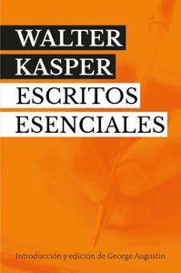 Walter Kasper. Escritos Esenciales Book Cover
