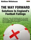 The Way Forward Solutions To Englands Football Failings