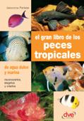 El gran libro de los peces tropicales