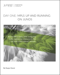 Day One: MPLS Up and Running On Junos