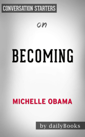 Becoming by Michelle Obama: Conversation Starters book