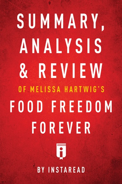 Summary, Analysis & Review of Melissa Hartwig's Food Freedom Forever