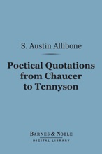 Poetical Quotations From Chaucer To Tennyson (Barnes & Noble Digital Library)