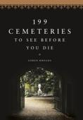 199 Cemeteries to See Before You Die