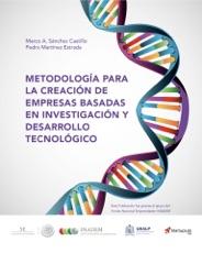 Metodología para la creación de empresas basadas en investigación y desarrollo tecnológico