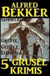 Sammelband 5 Grusel-Krimis Grfte Geister Dmonen