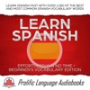 Learn Spanish Effortlessly In No Time  Beginners Vocabulary Edition Learn Spanish FAST With Over 1000 Of The Best And Most Common Spanish Vocabulary Words