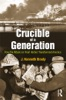 Crucible of a Generation