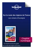 Sur la route des régions de France - Les volcans d'Auvergne
