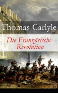 Die Französische Revolution von Thomas Carlyle Buch-Cover