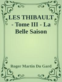 LES THIBAULT - Tome III - La Belle Saison