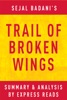 Trail of Broken Wings by Sejal Badani  Summary & Analysis