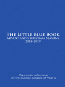 The Little Blue Book Advent and Christmas Seasons 2018-2019