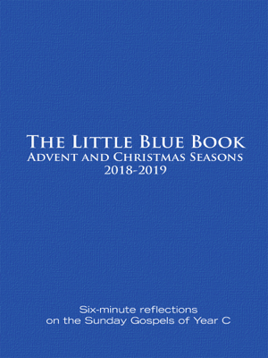 The Little Blue Book Advent and Christmas Seasons 2018-2019 - Ken Untener book