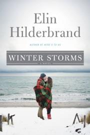 Winter Storms - Elin Hilderbrand by  Elin Hilderbrand PDF Download