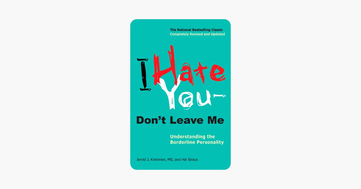 I Hate You--Don't Leave Me - Jerold J. Kreisman & Hal Straus