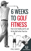 6 Weeks To Golf Fitness Book Cover