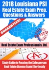 2018 Louisiana PSI Real Estate Exam Prep Questions And Answers Study Guide To Passing The Salesperson Real Estate License Exam Effortlessly