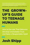 The Grown-Ups Guide To Teenage Humans