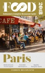Paris - 2018 - The Food Enthusiasts Complete Restaurant Guide