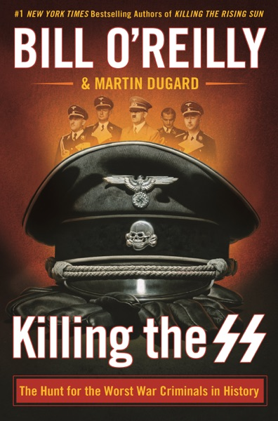 Killing the SS - Bill O'Reilly & Martin Dugard book cover