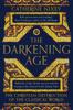 The Darkening Age - Catherine Nixey