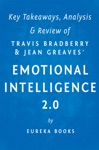 Emotional Intelligence 20 By Travis Bradberry And Jean Greaves  Key Takeaways Analysis  Review