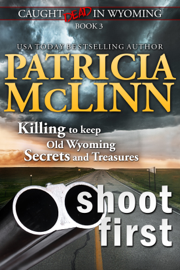 Shoot First (Caught Dead in Wyoming, Book 3) book