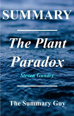 The Plant Paradox - The Summary Guy book