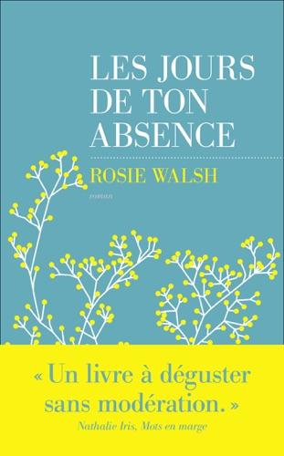 Rosie Walsh - Les jours de ton absence