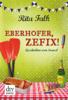 Rita Falk - Eberhofer, Zefix! Grafik