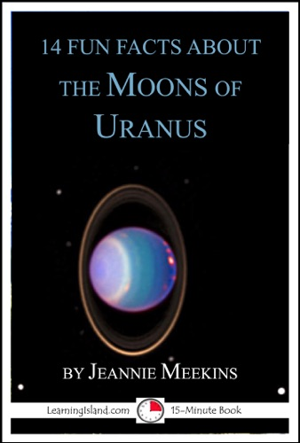 Jeannie Meekins - 14 Fun Facts About the Moons of Uranus