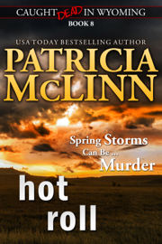 Hot Roll (Caught Dead in Wyoming, Book 8) book