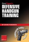 Gun Digests Defensive Handgun Training EShort