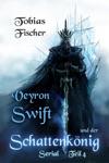 Veyron Swift Und Der Schattenknig Serial Teil 4