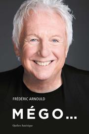 Mégo... - Frédéric Arnould book summary