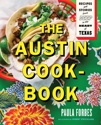 The Austin Cookbook - Paula Forbes & Robert Strickland book