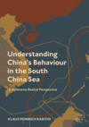 Understanding Chinas Behaviour In The South China Sea