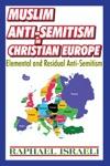 Muslim Anti-Semitism In Christian Europe