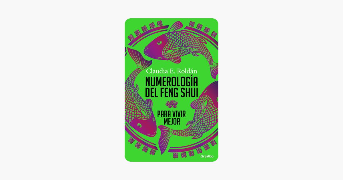 Numerolog a del feng shui para vivir mejor en apple books - El mejor libro de feng shui ...