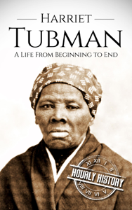 Harriet Tubman: A Life From Beginning to End Book Review